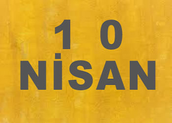 10 Nisanda Doğanlar